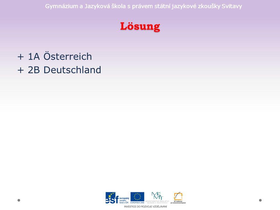 Gymnázium a Jazyková škola s právem státní jazykové zkoušky Svitavy Lösung + 1A Österreich + 2B Deutschland