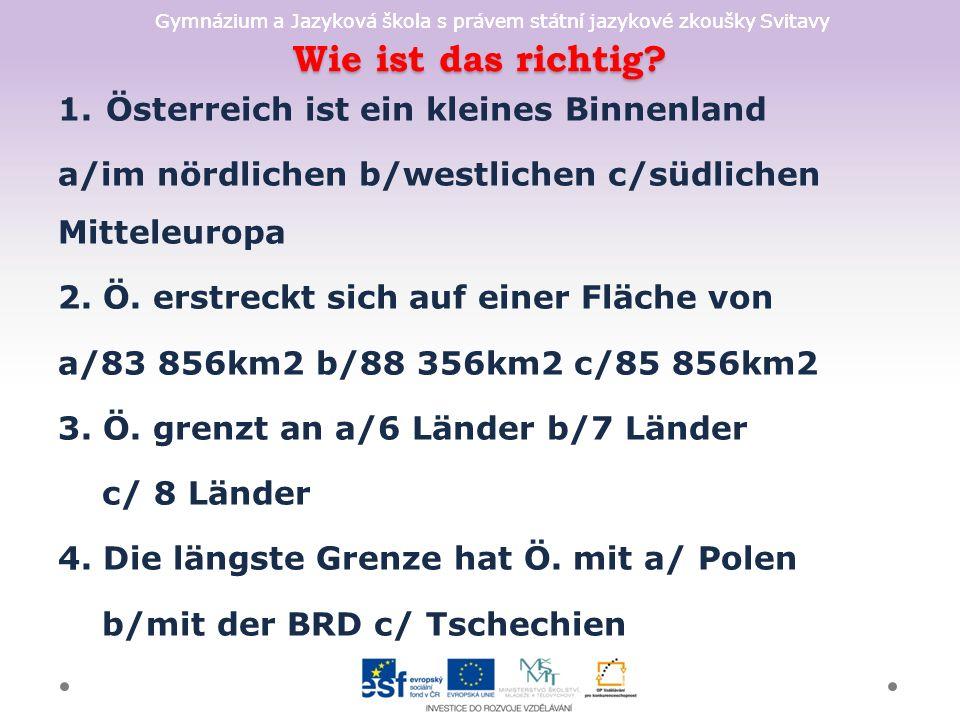 Gymnázium a Jazyková škola s právem státní jazykové zkoušky Svitavy Volkswirtschaft + die österreichische Währung ist der Euro, der in 100 Cent geteilt wird + Ö.