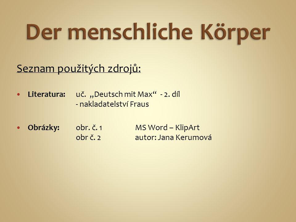 """Seznam použitých zdrojů: Literatura:uč. """"Deutsch mit Max - 2."""