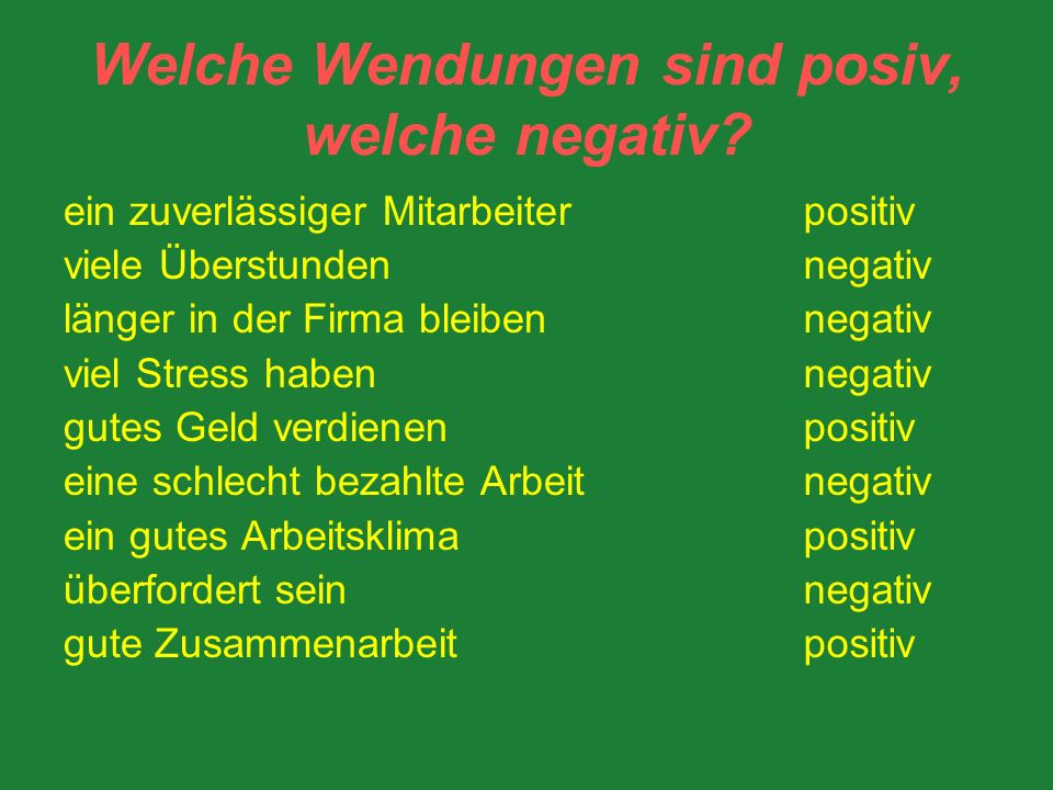 Welche Wendungen sind posiv, welche negativ.