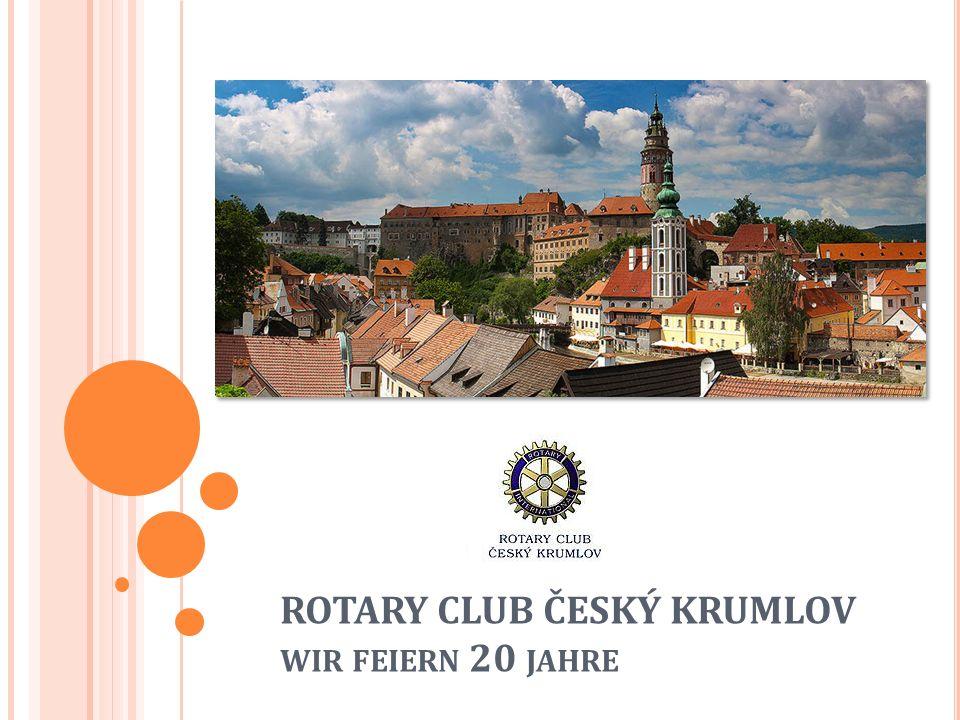 ROTARY CLUB ČESKÝ KRUMLOV WIR FEIERN 20 JAHRE