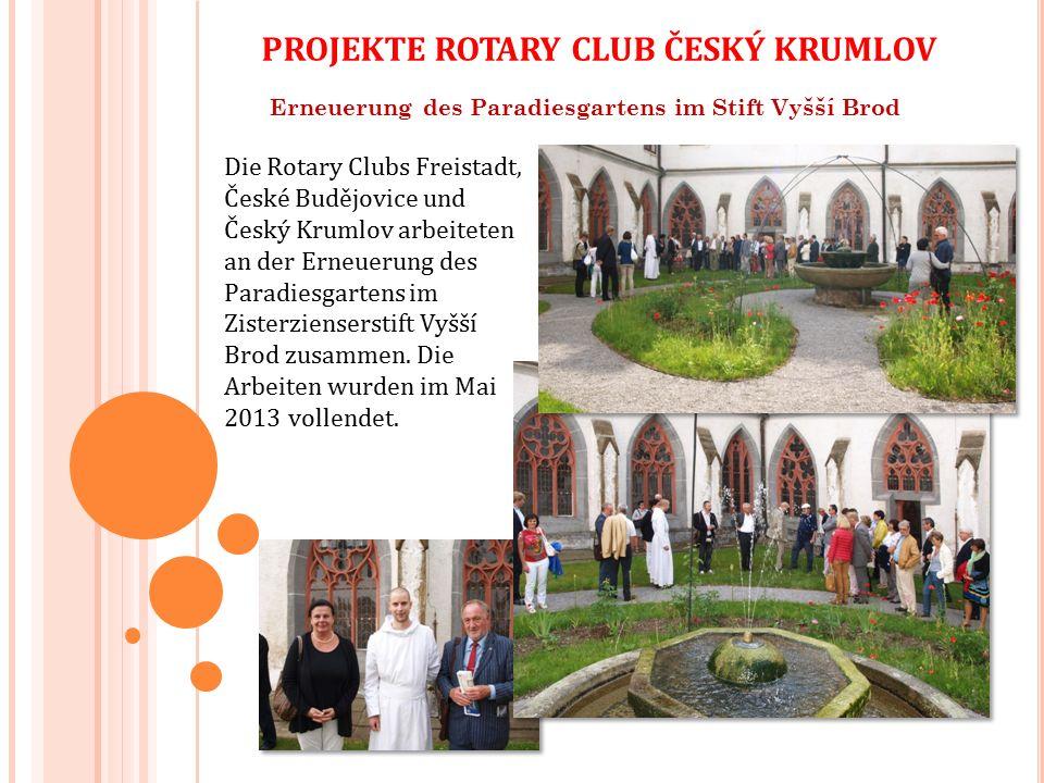Erneuerung des Paradiesgartens im Stift Vyšší Brod Die Rotary Clubs Freistadt, České Budějovice und Český Krumlov arbeiteten an der Erneuerung des Paradiesgartens im Zisterzienserstift Vyšší Brod zusammen.