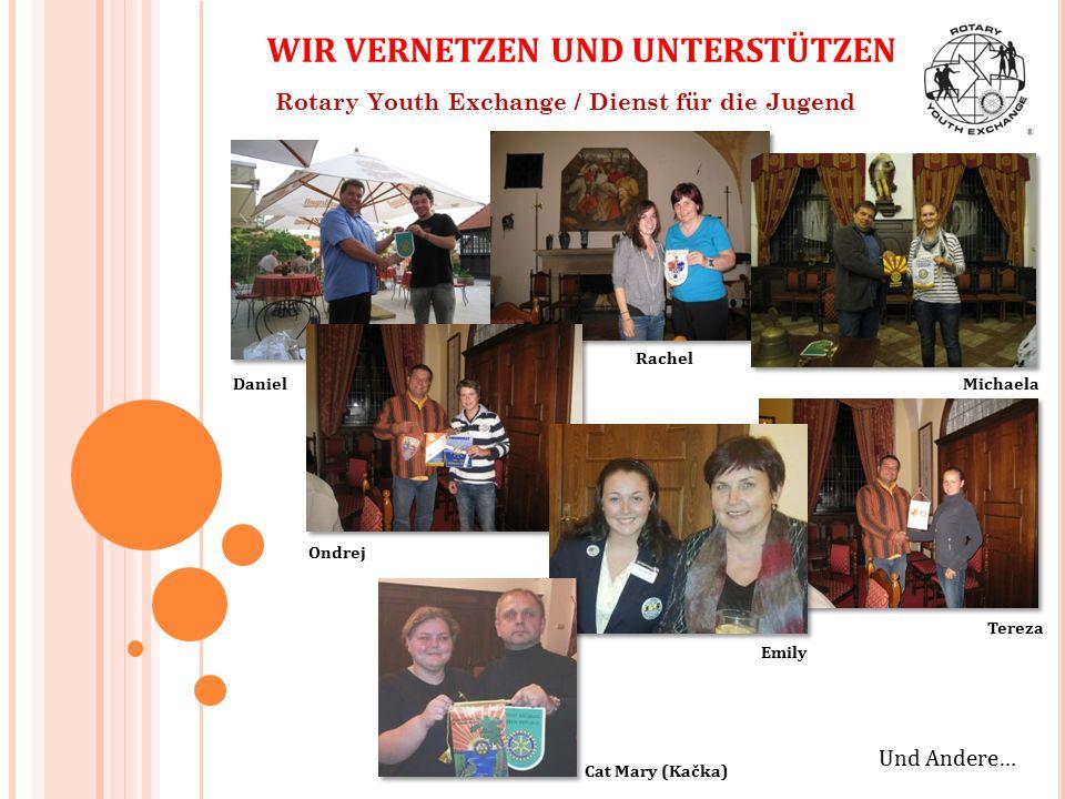 Rotary Youth Exchange / Dienst für die Jugend Daniel Rachel Michaela Ondrej Und Andere… WIR VERNETZEN UND UNTERSTÜTZEN Tereza Emily Cat Mary (Kačka)
