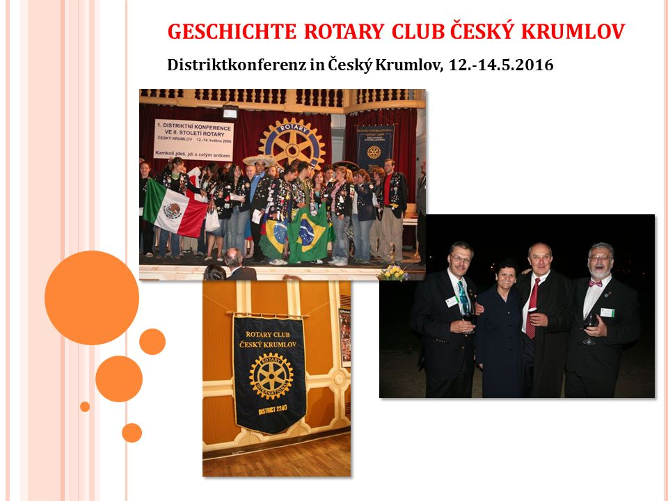 GESCHICHTE ROTARY CLUB ČESKÝ KRUMLOV Distriktkonferenz in Český Krumlov, 12.-14.5.2016