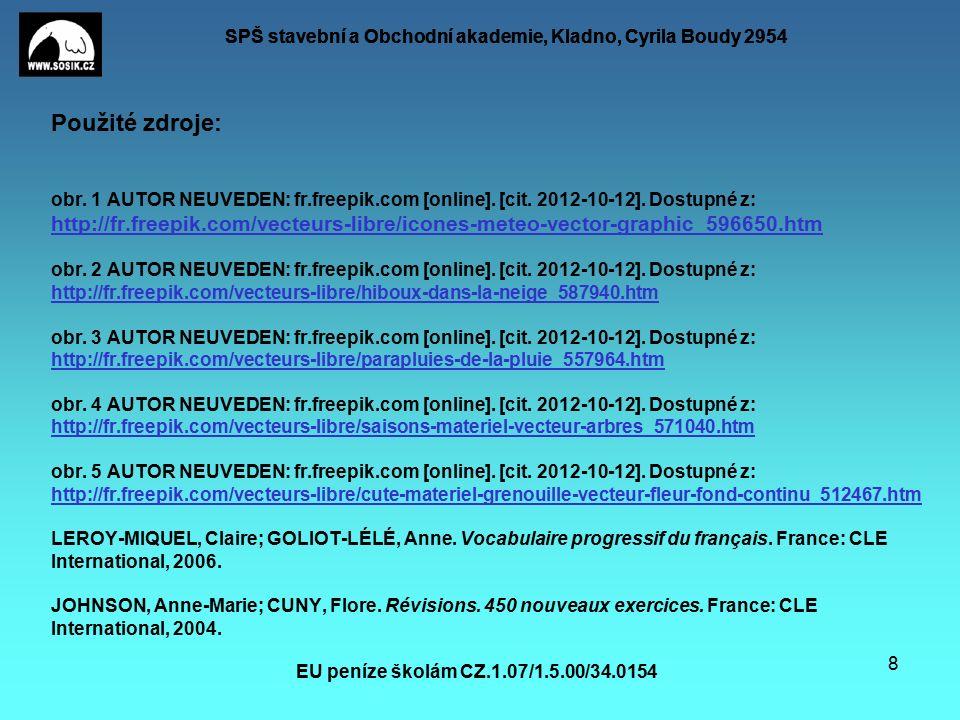 SPŠ stavební a Obchodní akademie, Kladno, Cyrila Boudy 2954 EU peníze školám CZ.1.07/1.5.00/34.0154 8 Použité zdroje: obr.