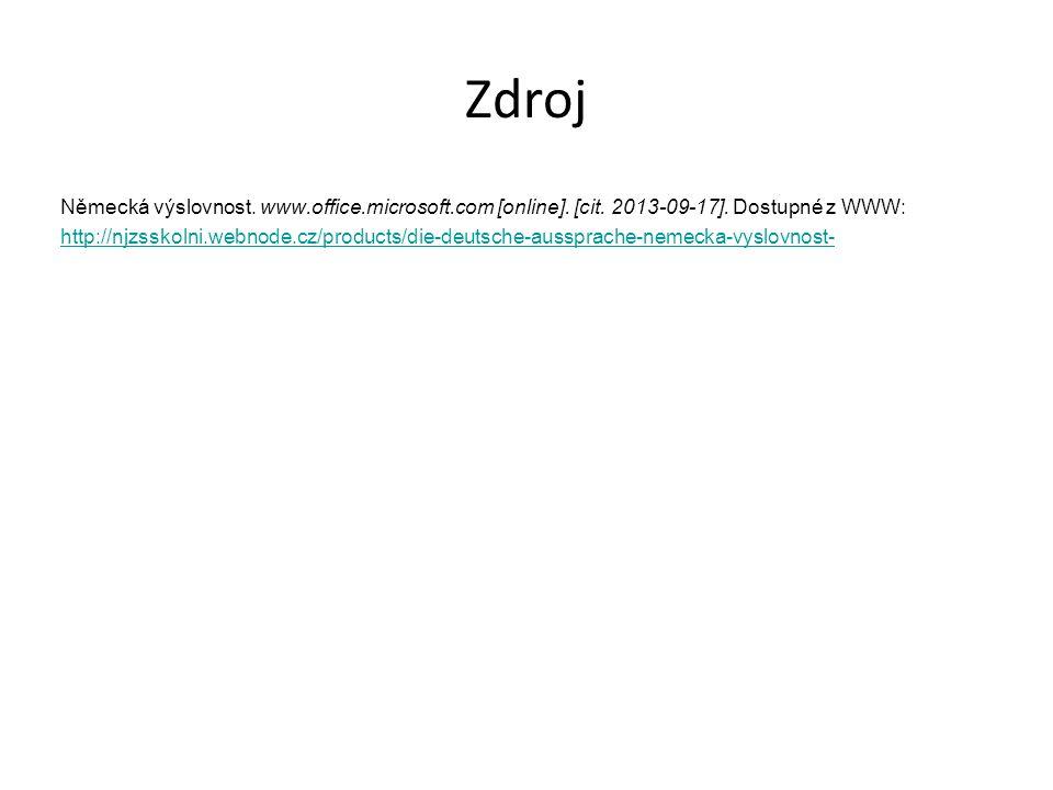 Zdroj Německá výslovnost. www.office.microsoft.com [online].