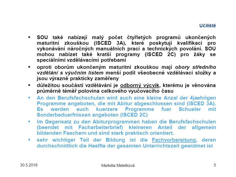 Učiliště  SOU také nabízejí malý počet čtyřletých programů ukončených maturitní zkouškou (ISCED 3A), které poskytují kvalifikaci pro vykonávání náročných manuálních prací a technických povolání.