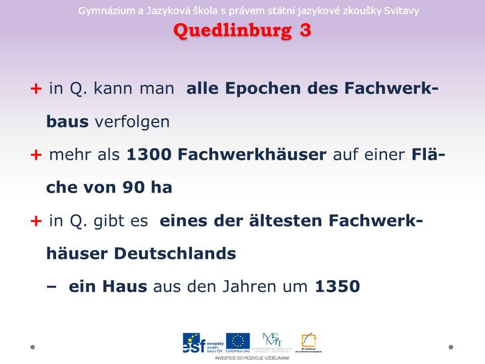 Gymnázium a Jazyková škola s právem státní jazykové zkoušky Svitavy Quedlinburg 3 + in Q.