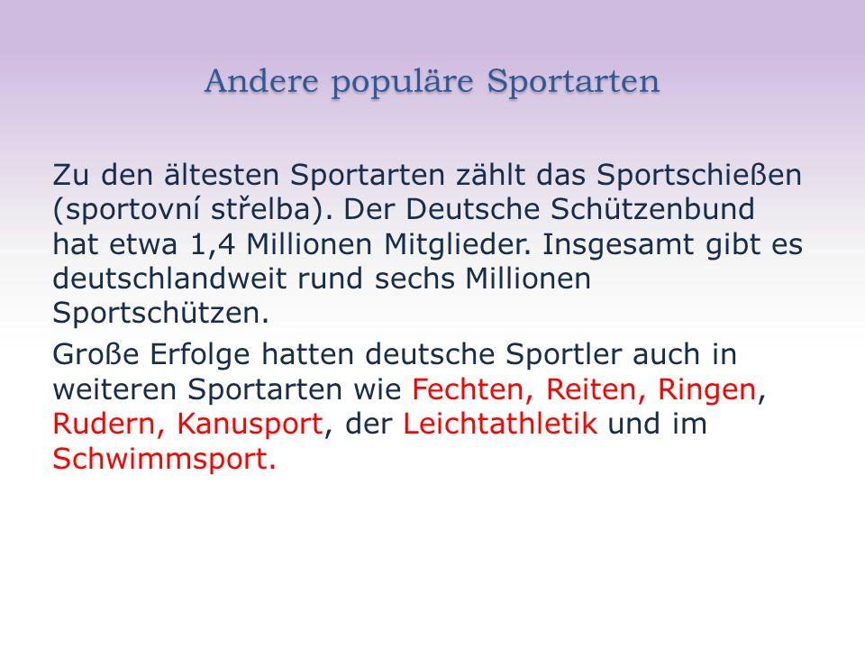 Andere populäre Sportarten Zu den ältesten Sportarten zählt das Sportschießen (sportovní střelba). Der Deutsche Schützenbund hat etwa 1,4 Millionen Mi