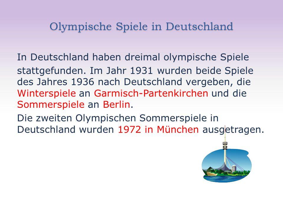 Olympische Spiele in Deutschland In Deutschland haben dreimal olympische Spiele stattgefunden. Im Jahr 1931 wurden beide Spiele des Jahres 1936 nach D