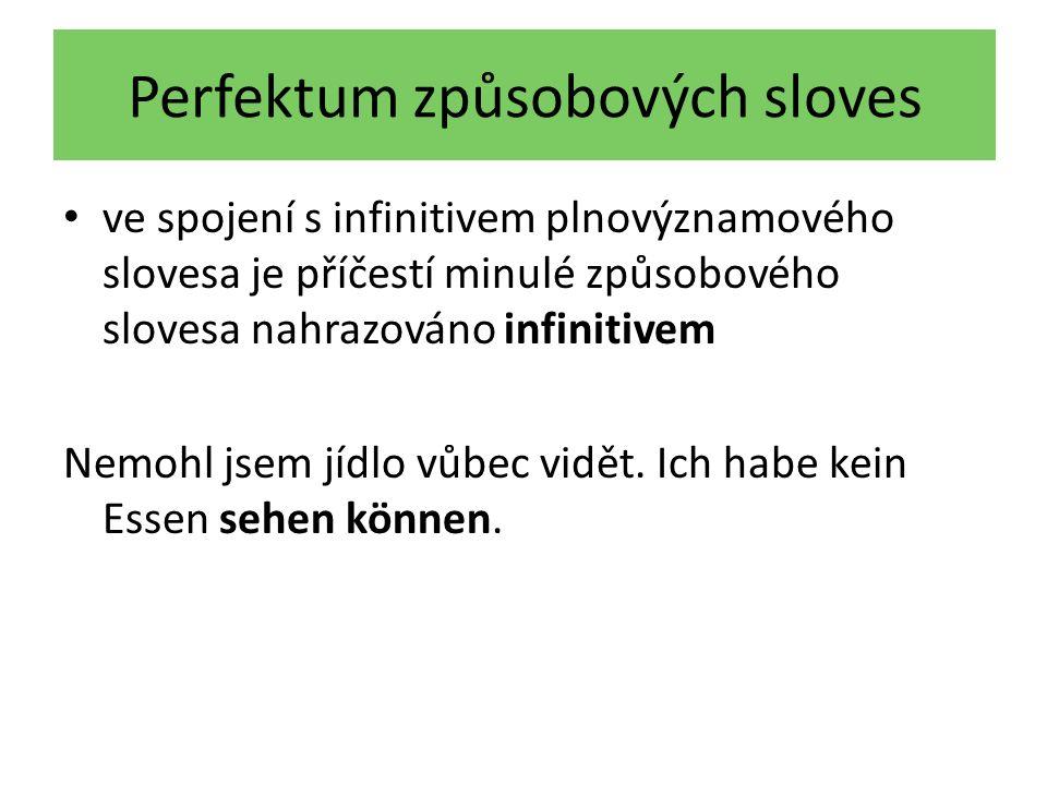 Perfektum způsobových sloves ve spojení s infinitivem plnovýznamového slovesa je příčestí minulé způsobového slovesa nahrazováno infinitivem Nemohl js