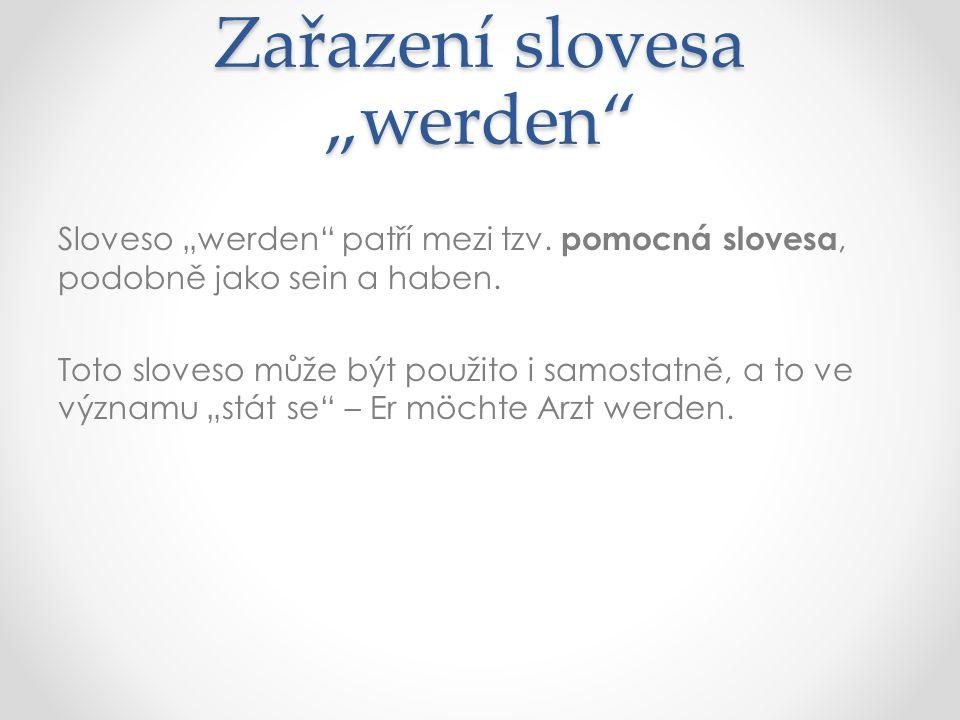 """Zařazení slovesa """"werden Sloveso """"werden patří mezi tzv."""