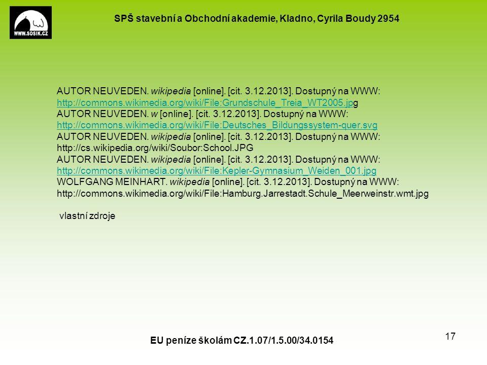 SPŠ stavební a Obchodní akademie, Kladno, Cyrila Boudy 2954 EU peníze školám CZ.1.07/1.5.00/34.0154 17 AUTOR NEUVEDEN.