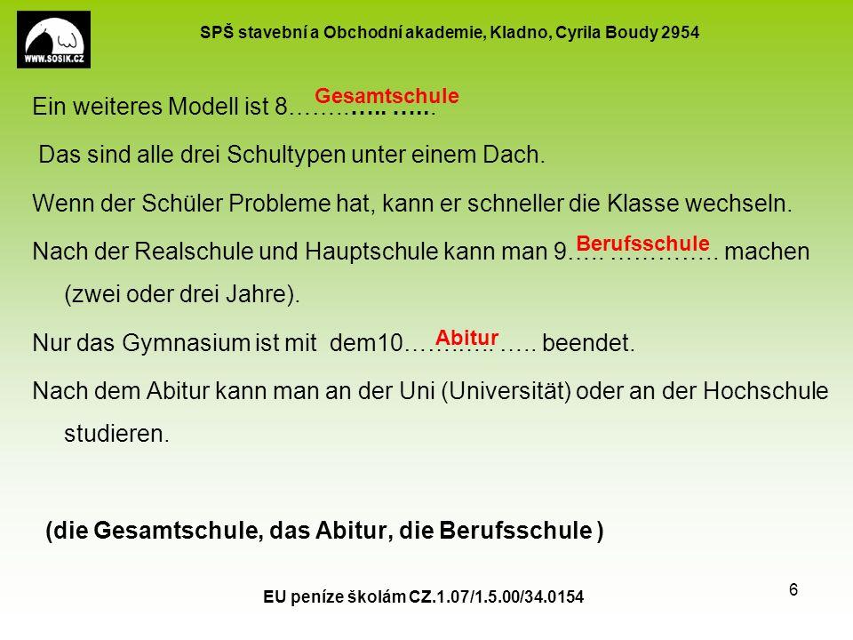 SPŠ stavební a Obchodní akademie, Kladno, Cyrila Boudy 2954 Ein weiteres Modell ist 8……..…..