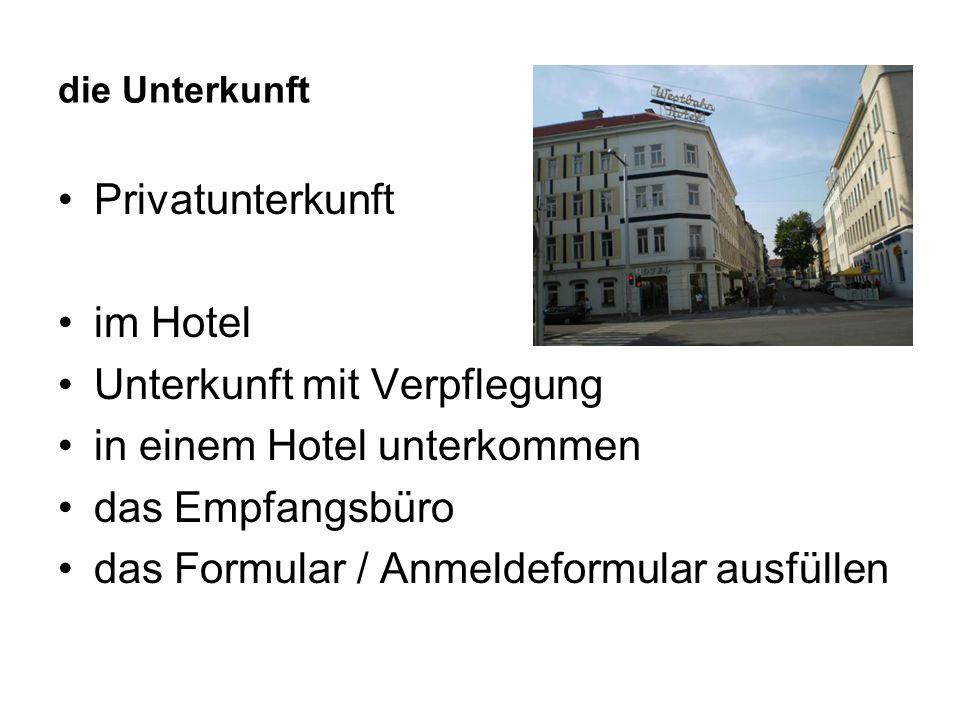 die Unterkunft Privatunterkunft im Hotel Unterkunft mit Verpflegung in einem Hotel unterkommen das Empfangsbüro das Formular / Anmeldeformular ausfüllen