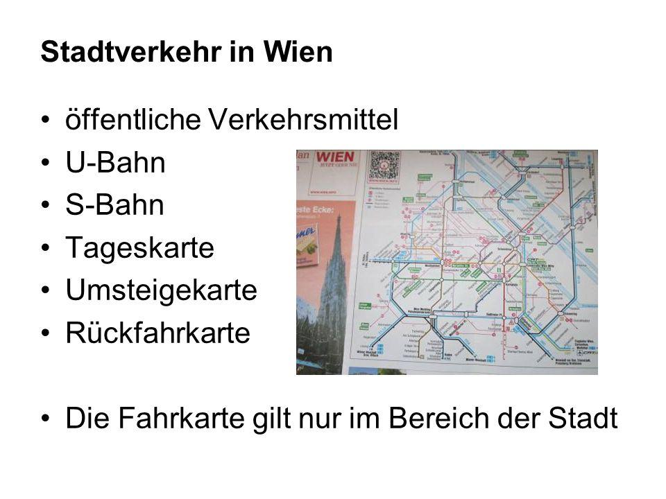 Stadtverkehr in Wien öffentliche Verkehrsmittel U-Bahn S-Bahn Tageskarte Umsteigekarte Rückfahrkarte Die Fahrkarte gilt nur im Bereich der Stadt