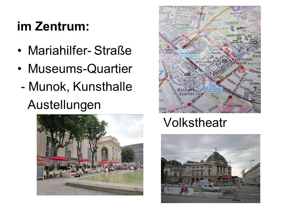 im Zentrum: Mariahilfer- Straße Museums-Quartier - Munok, Kunsthalle Austellungen Volkstheatr