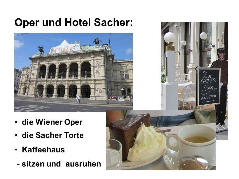 Oper und Hotel Sacher: die Wiener Oper die Sacher Torte Kaffeehaus - sitzen und ausruhen