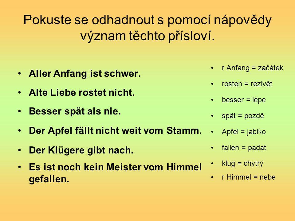 Řešení Aller Anfang ist schwer.= Každý začátek je těžký.