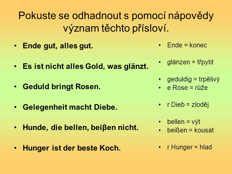 Řešení Ende gut, alles gut.= Konec dobrý, všechno dobré.