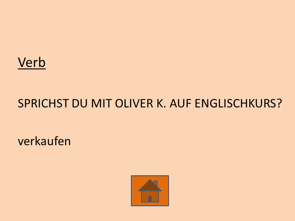 Verb SPRICHST DU MIT OLIVER K. AUF ENGLISCHKURS? verkaufen