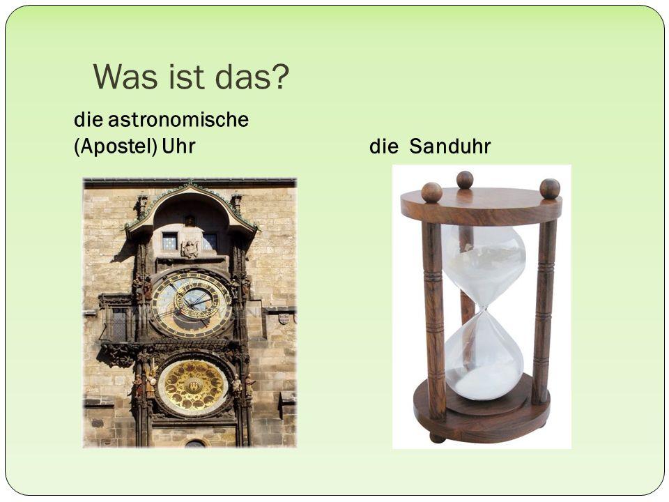 Was ist das? die astronomische (Apostel) Uhrdie Sanduhr
