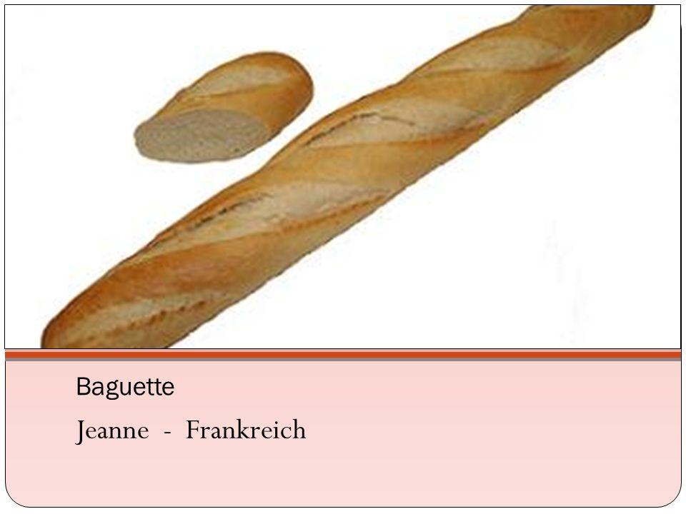 Baguette Jeanne - Frankreich