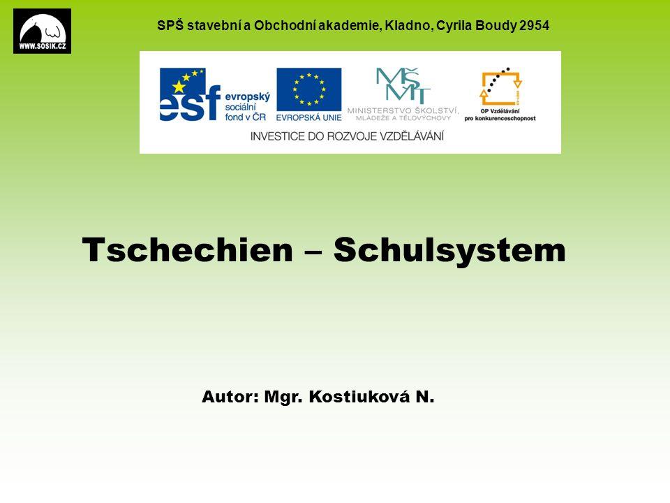 SPŠ stavební a Obchodní akademie, Kladno, Cyrila Boudy 2954 Tschechien – Schulsystem Autor: Mgr.