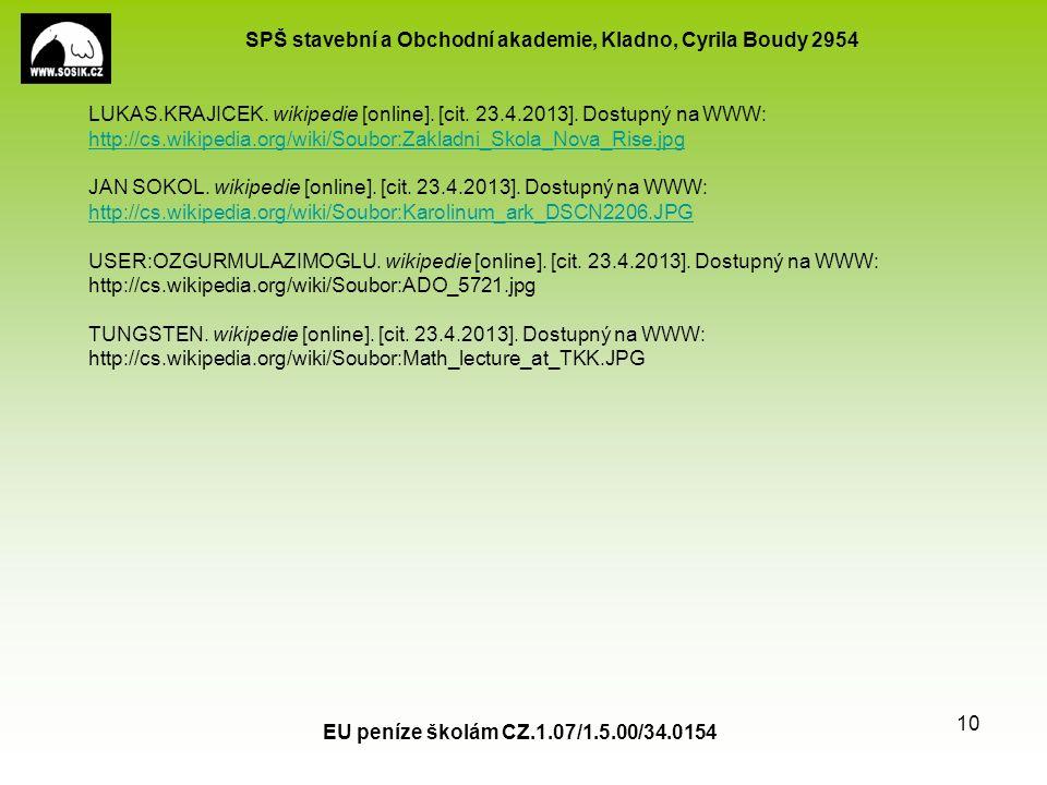 SPŠ stavební a Obchodní akademie, Kladno, Cyrila Boudy 2954 EU peníze školám CZ.1.07/1.5.00/34.0154 10 LUKAS.KRAJICEK.