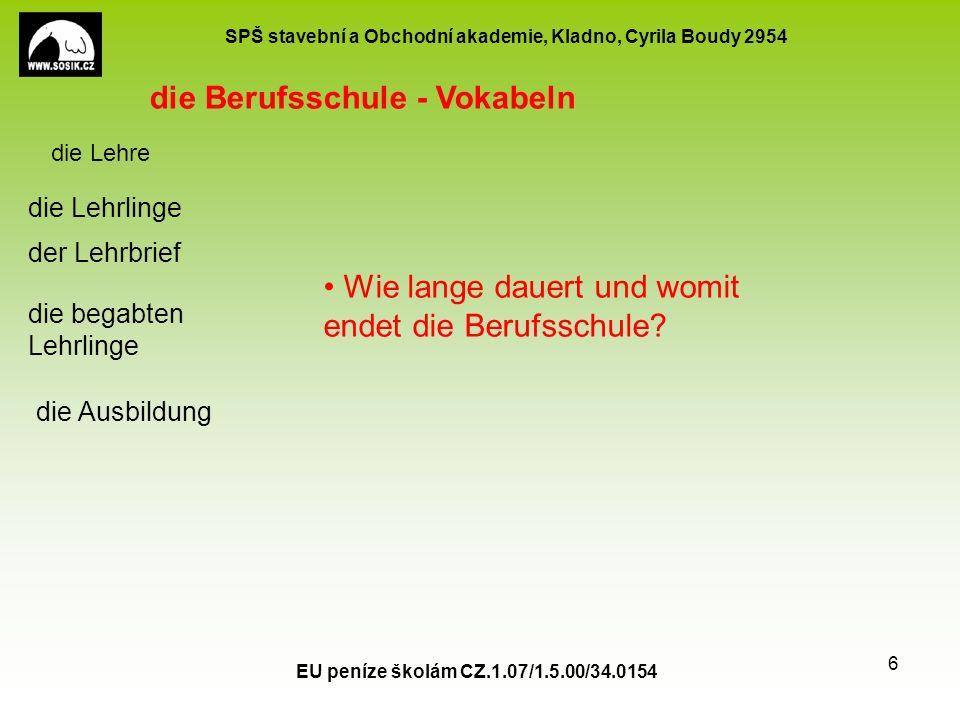 SPŠ stavební a Obchodní akademie, Kladno, Cyrila Boudy 2954 EU peníze školám CZ.1.07/1.5.00/34.0154 7 Was kann man nach der Mittelschule studieren.