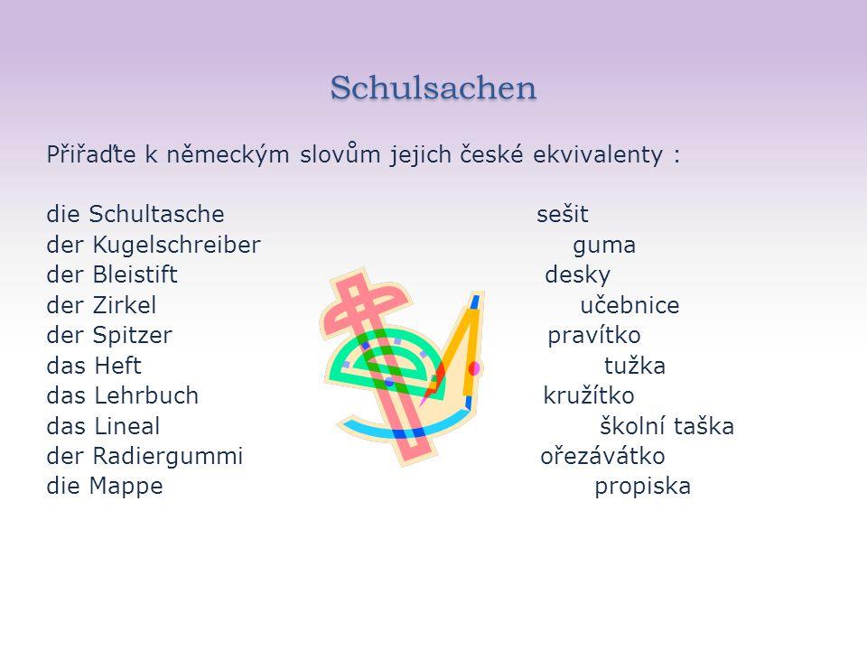 Schulsachen Přiřaďte k německým slovům jejich české ekvivalenty : die Schultasche sešit der Kugelschreiber guma der Bleistift desky der Zirkel učebnic