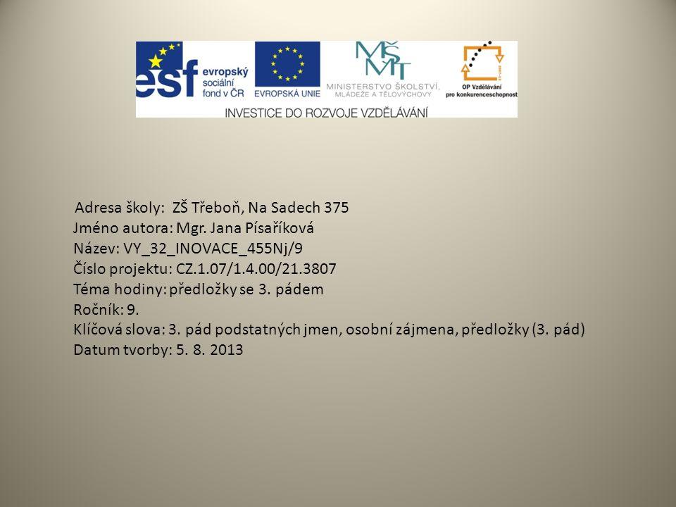 Adresa školy: ZŠ Třeboň, Na Sadech 375 Jméno autora: Mgr.