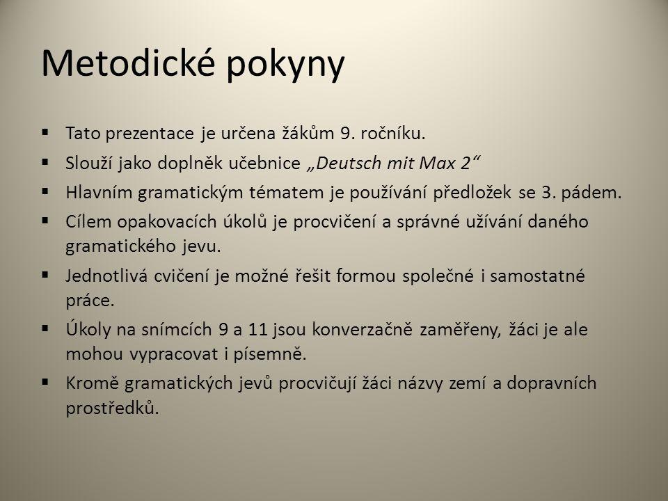 Metodické pokyny  Tato prezentace je určena žákům 9.