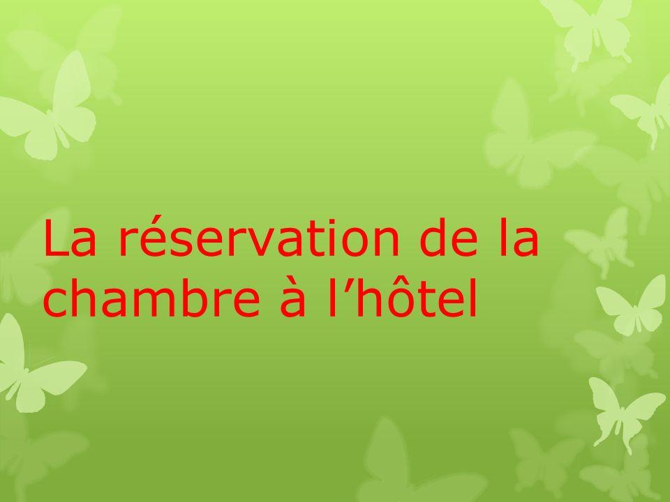 La réservation de la chambre à l'hôtel