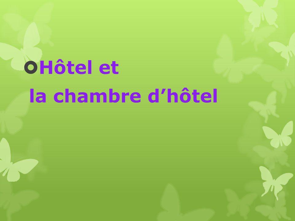  Hôtel et la chambre d'hôtel