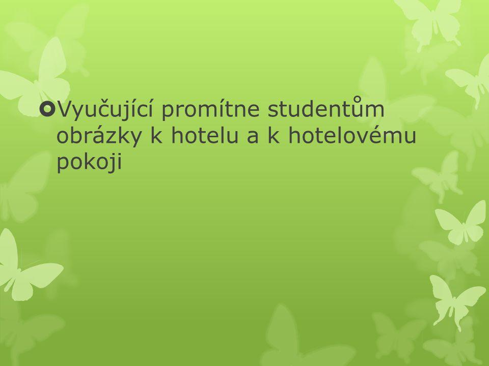  Vyučující promítne studentům obrázky k hotelu a k hotelovému pokoji