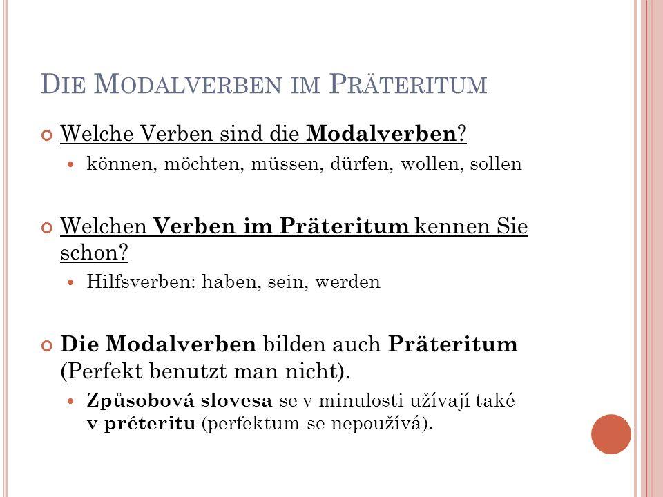 D IE M ODALVERBEN IM P RÄTERITUM Welche Verben sind die Modalverben .