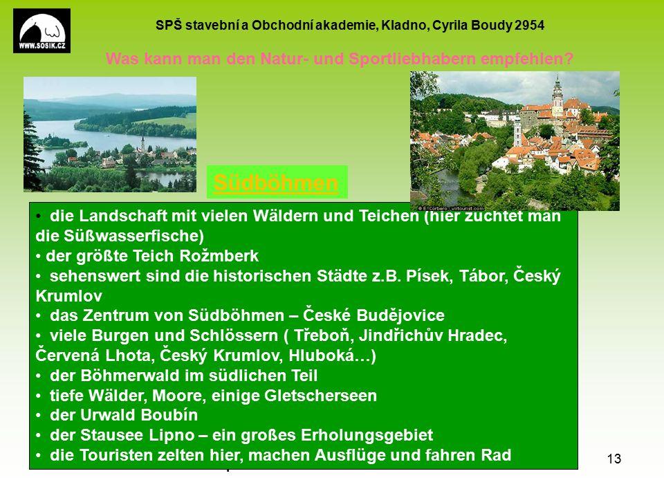 SPŠ stavební a Obchodní akademie, Kladno, Cyrila Boudy 2954 EU peníze školám CZ.1.07/1.5.00/34.0154 13 Was kann man den Natur- und Sportliebhabern empfehlen.