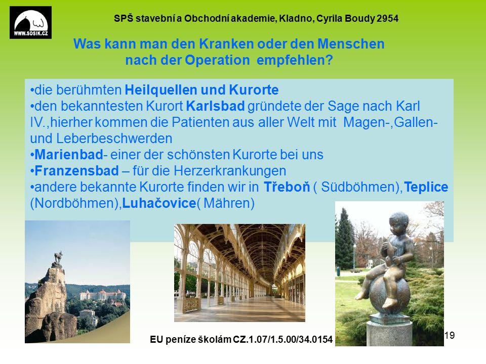 SPŠ stavební a Obchodní akademie, Kladno, Cyrila Boudy 2954 EU peníze školám CZ.1.07/1.5.00/34.0154 19 Was kann man den Kranken oder den Menschen nach der Operation empfehlen.