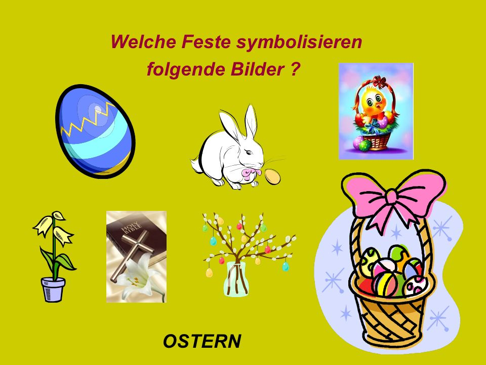 Welche Feste symbolisieren folgende Bilder OSTERN
