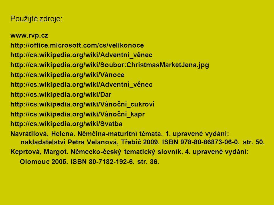 www.rvp.cz http://office.microsoft.com/cs/velikonoce http://cs.wikipedia.org/wiki/Adventní_věnec http://cs.wikipedia.org/wiki/Soubor:ChristmasMarketJena.jpg http://cs.wikipedia.org/wiki/Vánoce http://cs.wikipedia.org/wiki/Adventní_věnec http://cs.wikipedia.org/wiki/Dar http://cs.wikipedia.org/wiki/Vánoční_cukroví http://cs.wikipedia.org/wiki/Vánoční_kapr http://cs.wikipedia.org/wiki/Svatba Navrátilová, Helena.