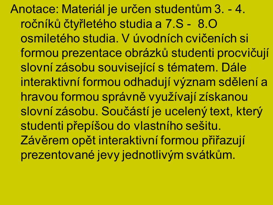 Anotace: Materiál je určen studentům 3. - 4.