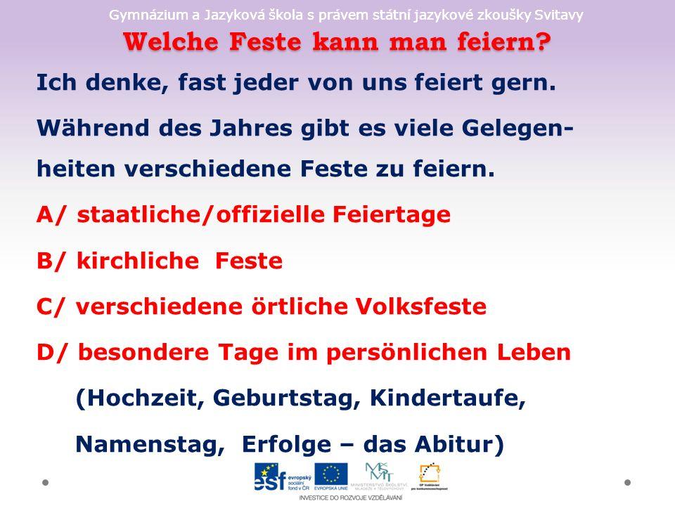 Gymnázium a Jazyková škola s právem státní jazykové zkoušky Svitavy Welche Feste kann man feiern.