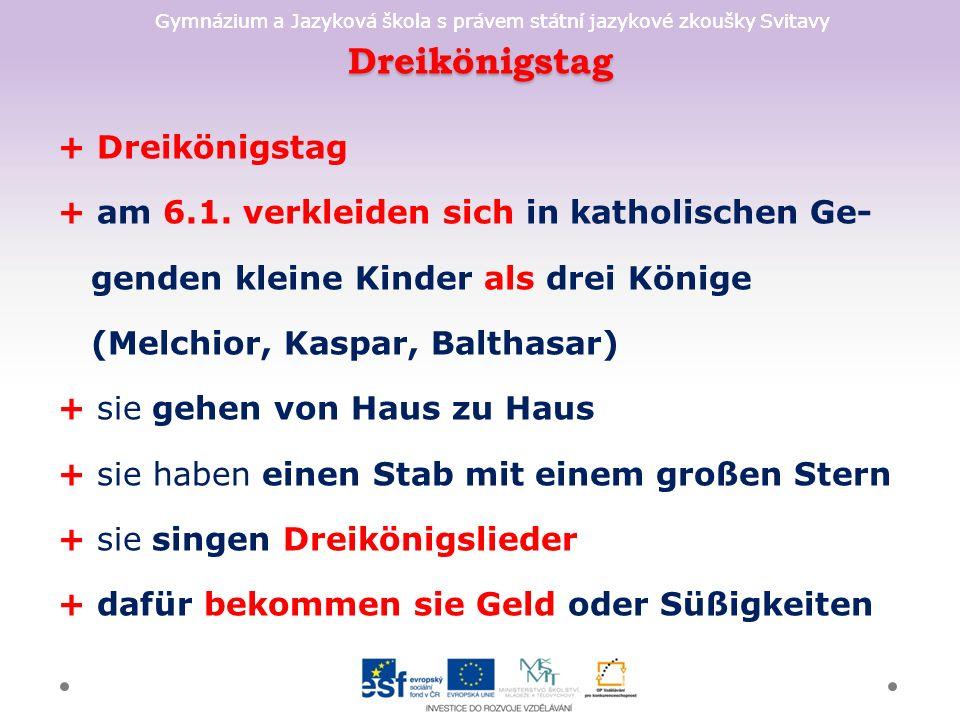 Gymnázium a Jazyková škola s právem státní jazykové zkoušky Svitavy Dreikönigstag + Dreikönigstag + am 6.1.