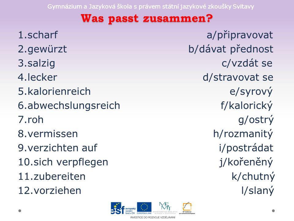 Gymnázium a Jazyková škola s právem státní jazykové zkoušky Svitavy Was passt zusammen.