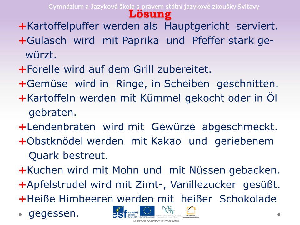 Gymnázium a Jazyková škola s právem státní jazykové zkoušky Svitavy Lösung +Kartoffelpuffer werden als Hauptgericht serviert.