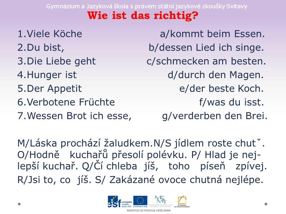 Gymnázium a Jazyková škola s právem státní jazykové zkoušky Svitavy Wie ist das richtig.