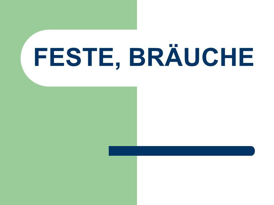 FESTE, BRÄUCHE