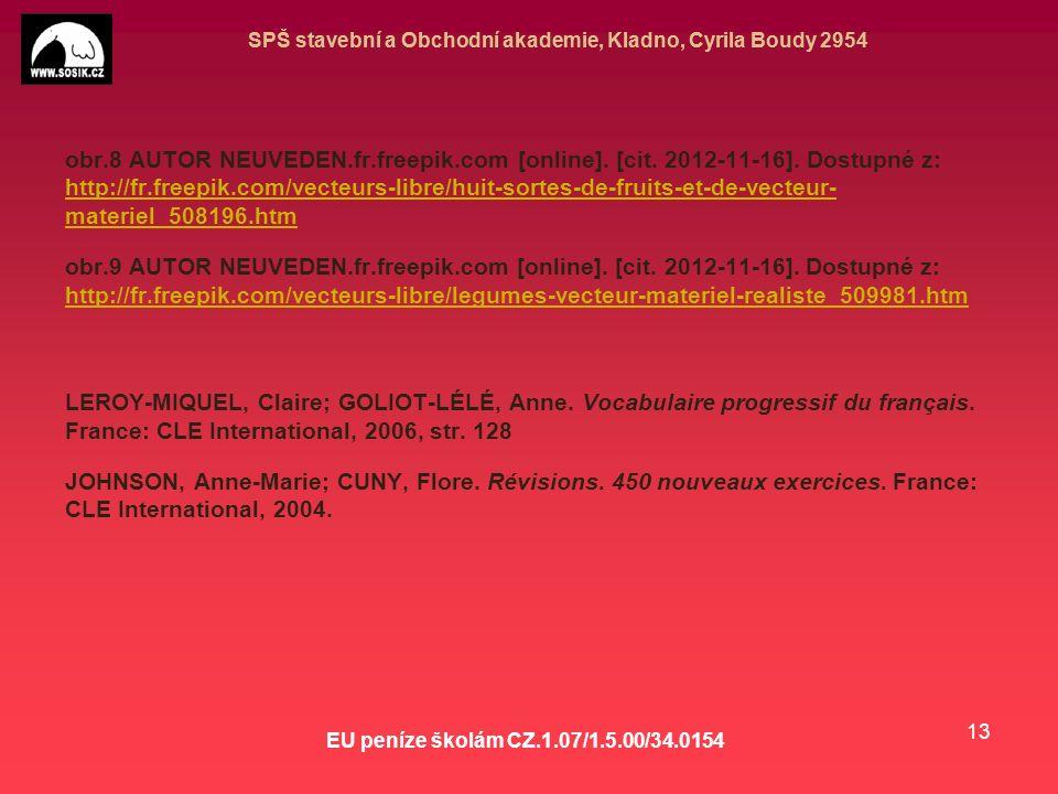 SPŠ stavební a Obchodní akademie, Kladno, Cyrila Boudy 2954 EU peníze školám CZ.1.07/1.5.00/34.0154 13 obr.8 AUTOR NEUVEDEN.fr.freepik.com [online].