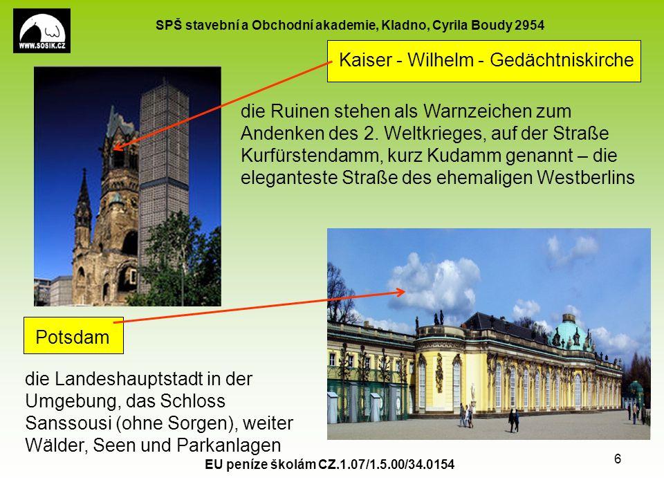 SPŠ stavební a Obchodní akademie, Kladno, Cyrila Boudy 2954 EU peníze školám CZ.1.07/1.5.00/34.0154 6 Kaiser - Wilhelm - Gedächtniskirche die Ruinen stehen als Warnzeichen zum Andenken des 2.